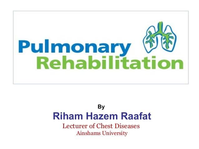 By Riham Hazem Raafat Lecturer of Chest Diseases Ainshams University