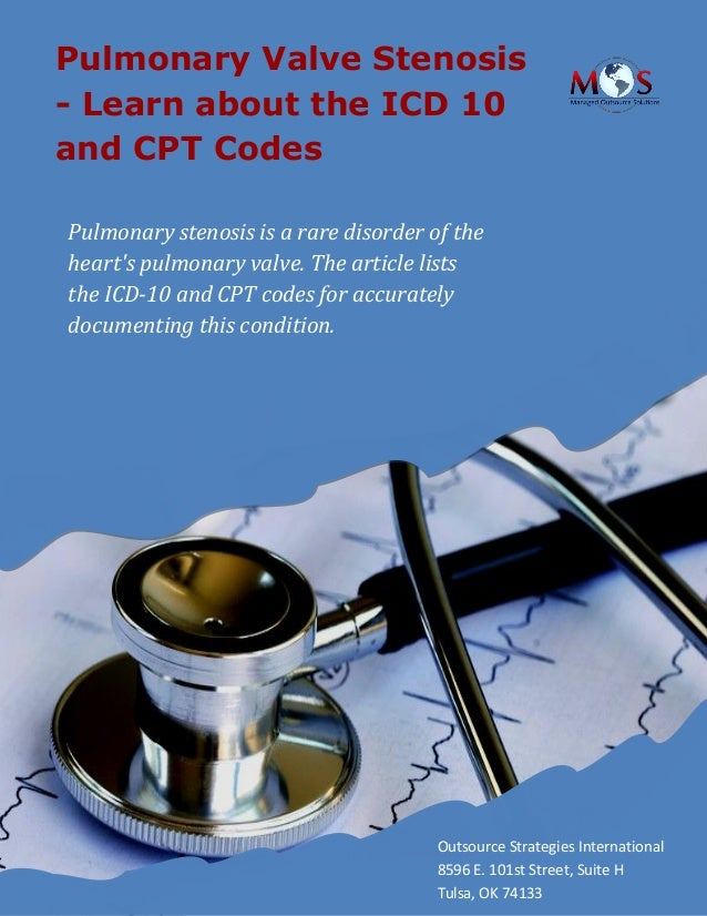 Pulmonary Valve Stenosis Learn About The Icd 10 And Cpt Codes