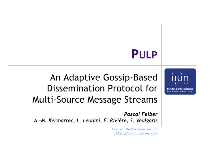 PULP    An Adaptive Gossip-Based   Dissemination Protocol forMulti-Source Message Streams                                 ...