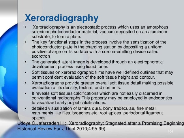 • Xeroradiography is an electrostatic process which uses an amorphous selenium photoconductor material, vacuum deposited o...