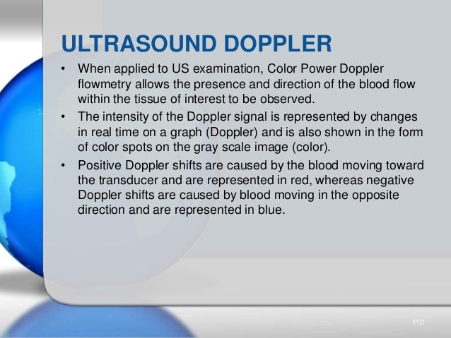 • When applied to US examination, Color Power Doppler flowmetry allows the presence and direction of the blood flow within...