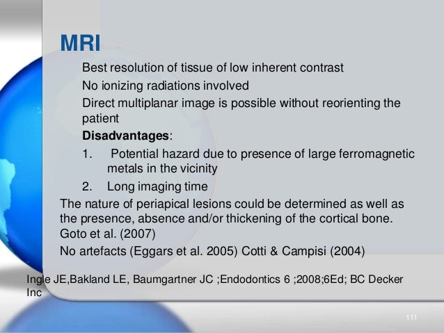 MRI Best resolution of tissue of low inherent contrast No ionizing radiations involved Direct multiplanar image is possibl...