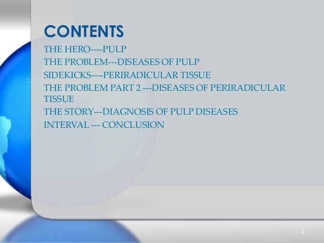 THE HERO----PULP THE PROBLEM---DISEASES OF PULP SIDEKICKS----PERIRADICULAR TISSUE THE PROBLEM PART 2 ---DISEASES OF PERIRA...