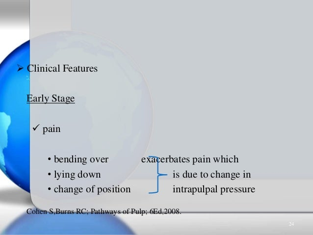  Clinical Features Early Stage  pain • bending over exacerbates pain which • lying down is due to change in • change of ...
