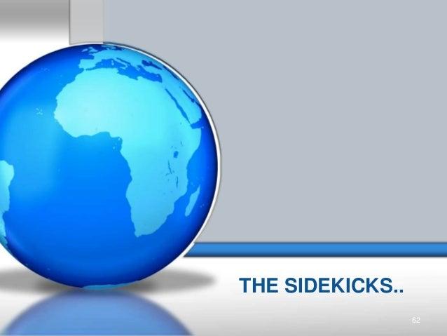 THE SIDEKICKS.. 62