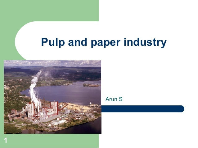 Pulp and paper industry Arun S 1