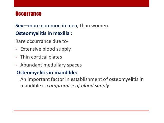 CLINICAL FEATURES Maxilla : localized Mandible : Diffuse and widespread In infants→ NEONATAL MAXILLITIS ORIGIN- Hematog...