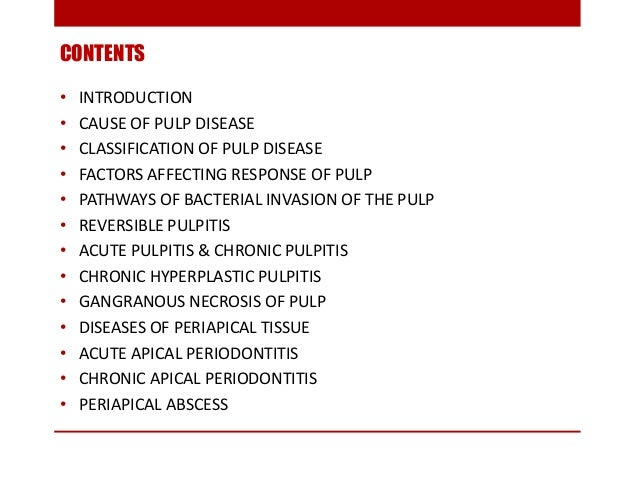 CONTENTS • INTRODUCTION • CAUSE OF PULP DISEASE • CLASSIFICATION OF PULP DISEASE • FACTORS AFFECTING RESPONSE OF PULP • PA...
