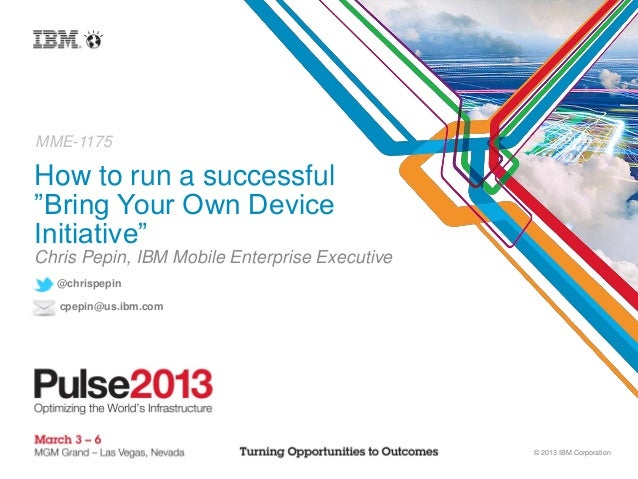 "MME-1175How to run a successful""Bring Your Own DeviceInitiative""Chris Pepin, IBM Mobile Enterprise Executive  @chrispepin ..."