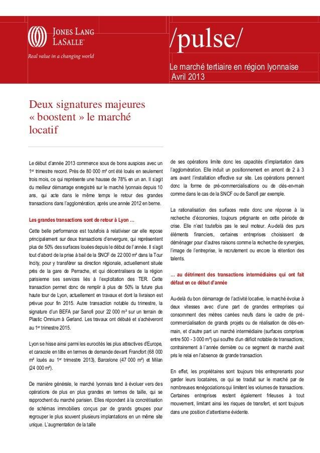 Le marché tertiaire en région lyonnaiseAvril 2013Deux signatures majeures« boostent » le marchélocatifLe début d'année 201...