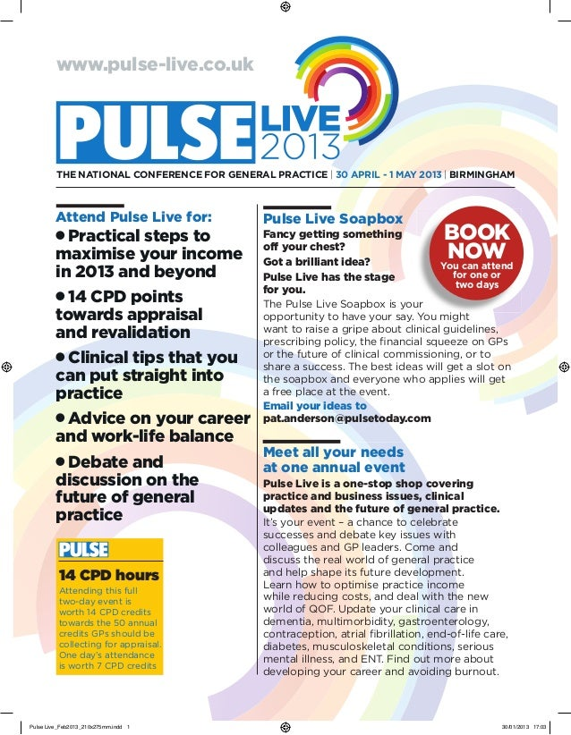 www.pulse-live.co.uk         THE NATioNAl CoNfErENCE for GENErAl PrACTiCE | 30 APril - 1 MAy 2013 | BirMiNGHAM         Att...
