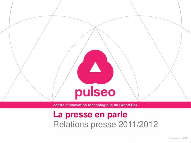 La presse en parleRelations presse 2011/2012                             Septembre 2012