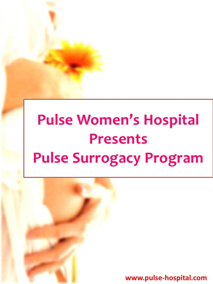 PulseWomen'sHospital<br />Presents<br />Pulse Surrogacy Program<br />www.pulse-hospital.com<br />