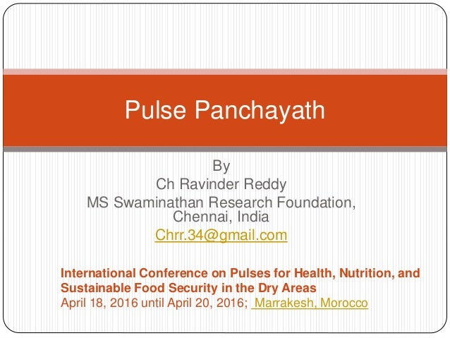 By Ch Ravinder Reddy MS Swaminathan Research Foundation, Chennai, India Chrr.34@gmail.com Pulse Panchayath International C...