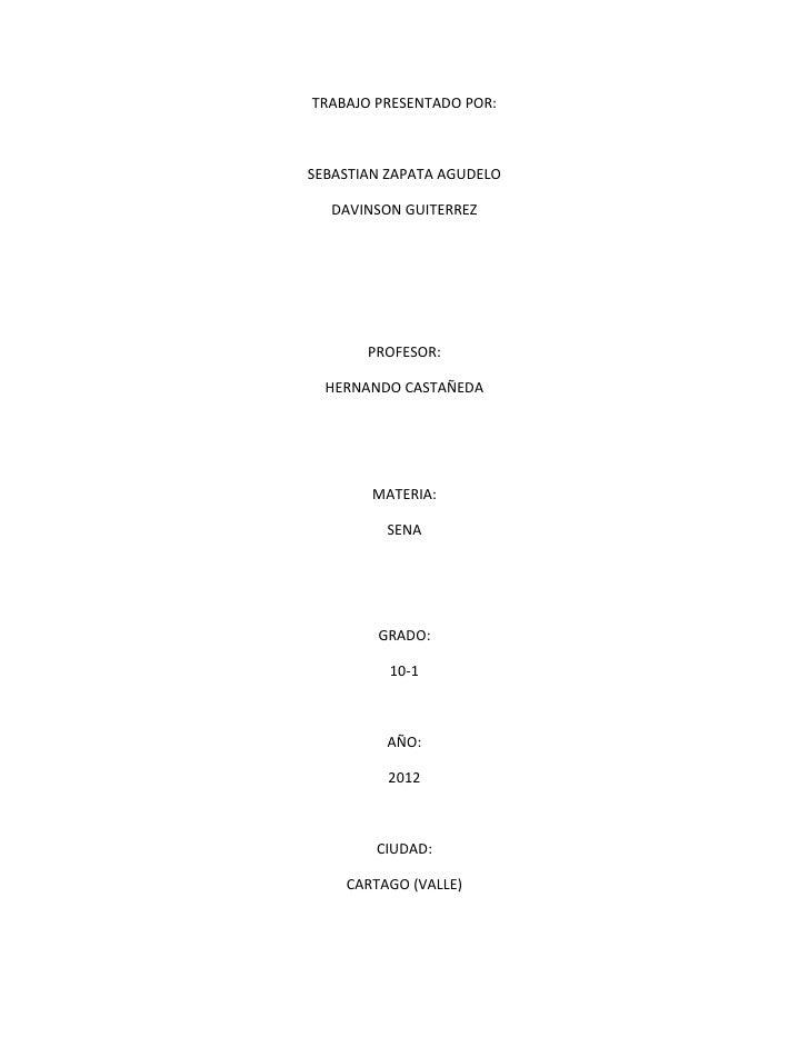 TRABAJO PRESENTADO POR:SEBASTIAN ZAPATA AGUDELO  DAVINSON GUITERREZ       PROFESOR:  HERNANDO CASTAÑEDA        MATERIA:   ...