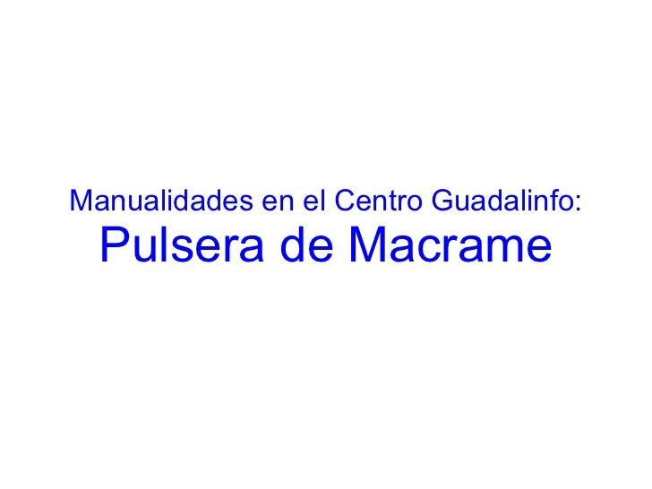 Manualidades en el Centro Guadalinfo: Pulsera de Macrame