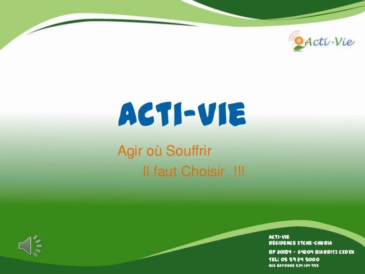 Acti-VieAgir où Souffrir    Il faut Choisir !!!                          Acti-vie                          Résidence Etche...