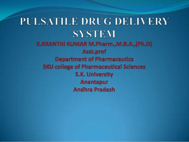 PULSATILE DRUG DELIVERY SYSTEM is defined as the rapid and transient release of a certain amount of drug molecules within ...