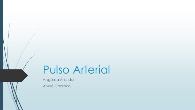 Pulso Arterial Angélica Aranda André Choroco