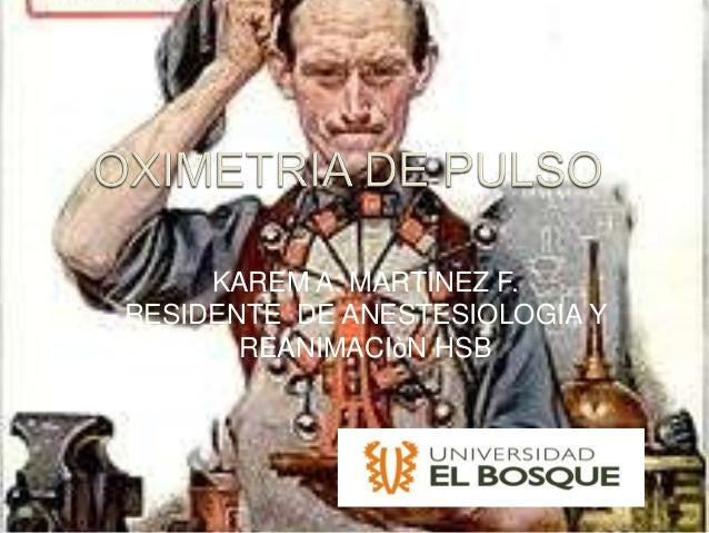 KAREM A. MARTINEZ F.RESIDENTE DE ANESTESIOLOGIA Y       REANIMACIòN HSB