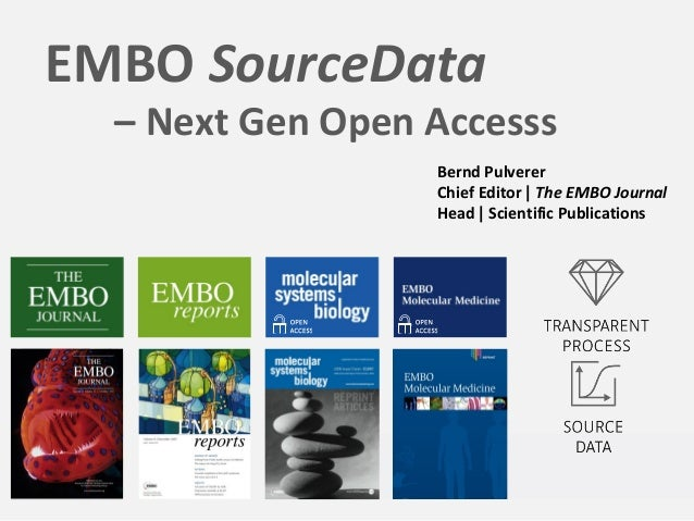 EMBO SourceData – Next Gen Open Accesss Bernd Pulverer Chief Editor | The EMBO Journal Head | Scientific Publications