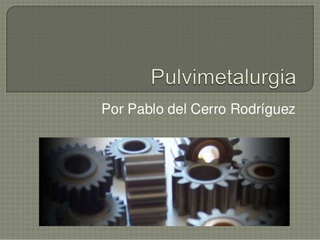 Por Pablo del Cerro Rodríguez