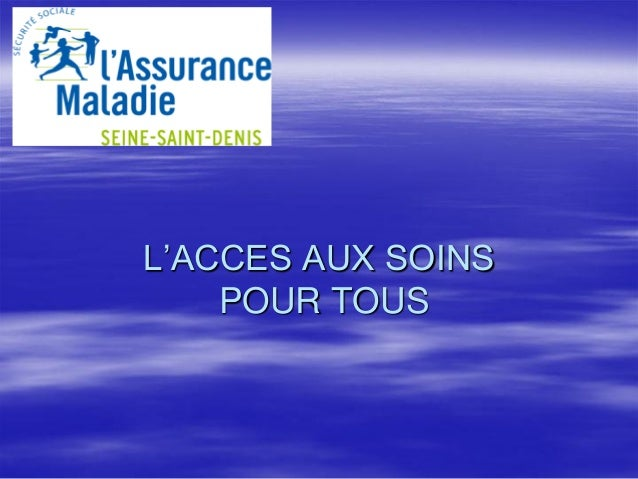 L'ACCES AUX SOINS POUR TOUS