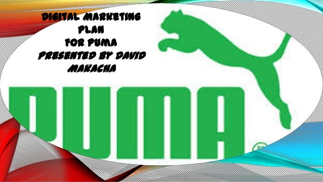 Digital Marketing Plan For Puma  Presented By David Makacha