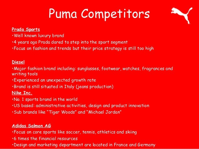 business essays puma company brand Puma brand is very innovative and has a very rich research and development team the company produced the first screw boots for football and mexico 68 with the innovative brush soles, which were the most comfortable running shoes.