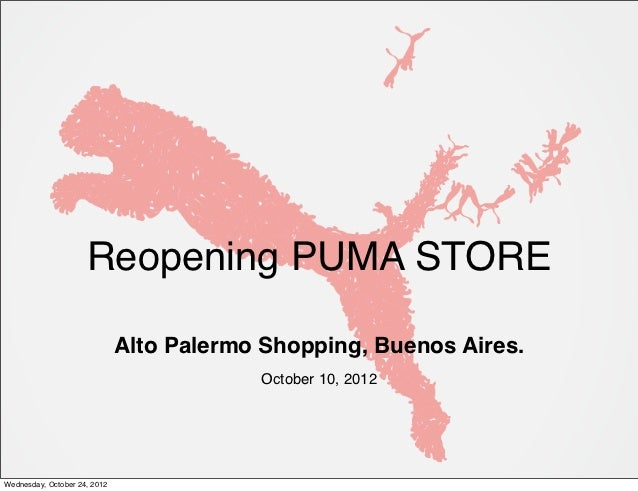 Reopening PUMA STORE                              Alto Palermo Shopping, Buenos Aires.                                    ...