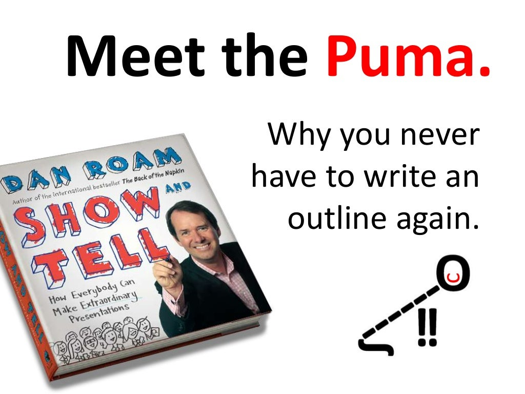 1 simple way to better presentations: don't outline, PUMA!
