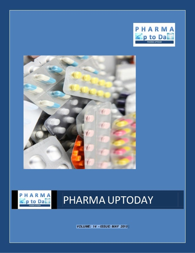 VOLUME: 14 - ISSUE: MAY 2015 | PHARMA UPTODAY
