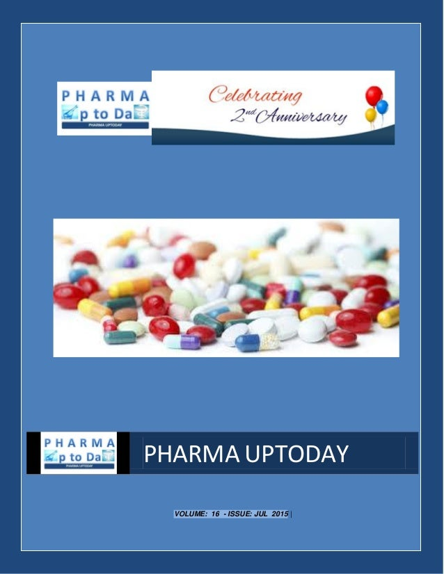 VOLUME: 16 - ISSUE: JUL 2015 | PHARMA UPTODAY