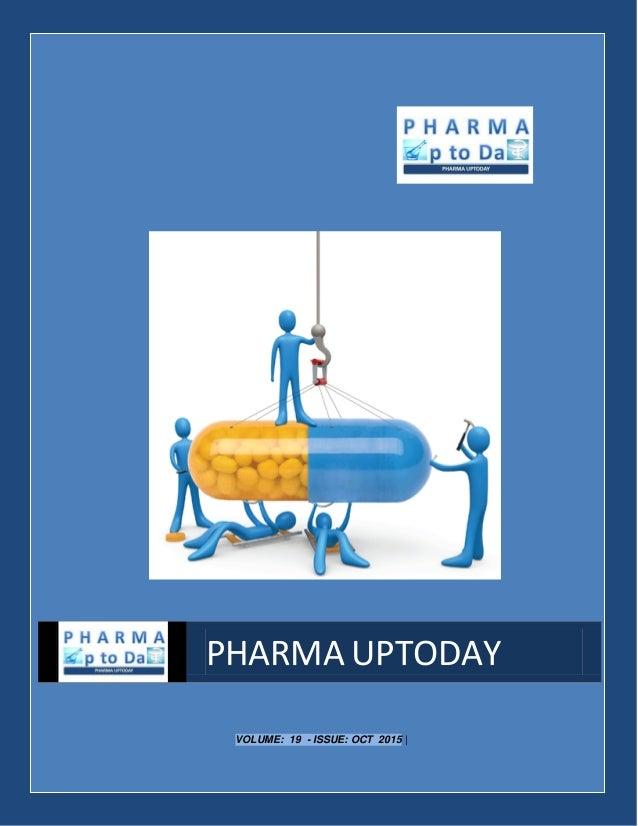VOLUME: 19 - ISSUE: OCT 2015 | PHARMA UPTODAY