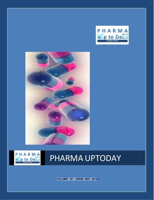VOLUME: 20 - ISSUE: NOV 2015 | PHARMA UPTODAY