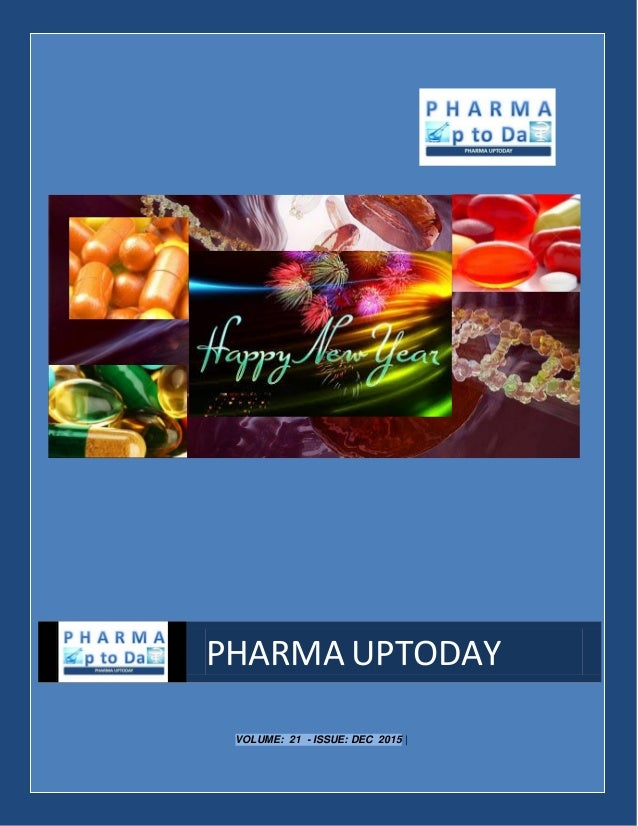 Pharma Uptoday Monthly Magazine Volume 21; Issue Dec 2015