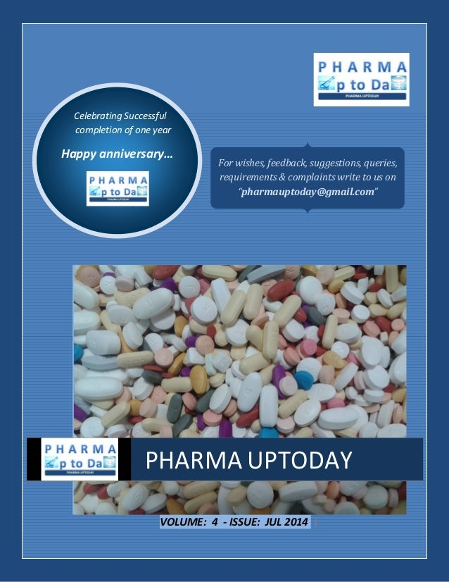 Celebrating Successful completion of one year Happy anniversary… VOLUME: 4 - ISSUE: JUL 2014 | PHARMA UPTODAY For wishes, ...