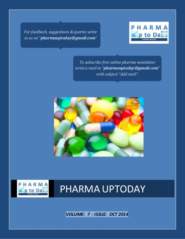 """For feedback, suggestions & queries write  to us on """"pharmauptoday@gmail.com""""  To subscribe free online pharma newsletter ..."""