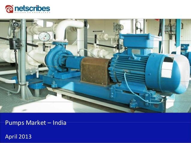 PumpsMarket– IndiaPumps Market IndiaApril2013