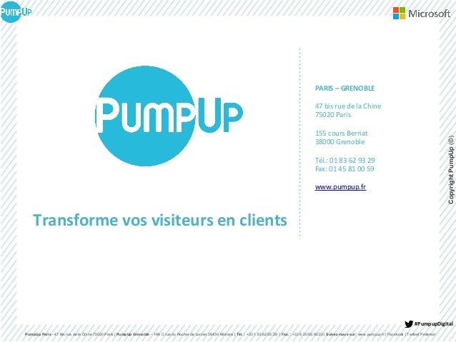 PumpUp Paris - 47 Bis rue de la Chine 75020 Paris | PumpUp Grenoble – 196 C rue du Rocher de Lorzier 38430 Moirans | Tél. ...