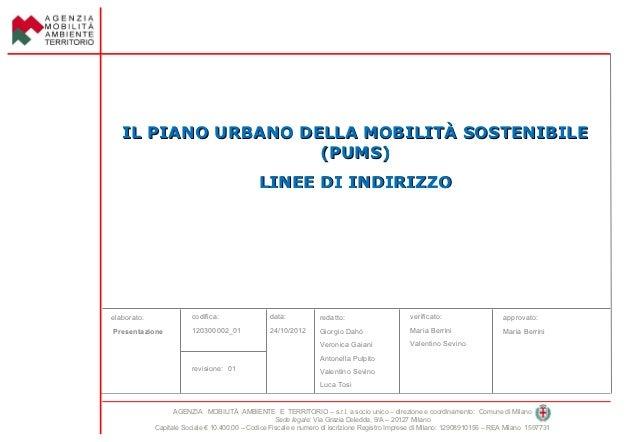 IL PIANO URBANO DELLA MOBILITÀ SOSTENIBILE                     (PUMS)                                              LINEE D...