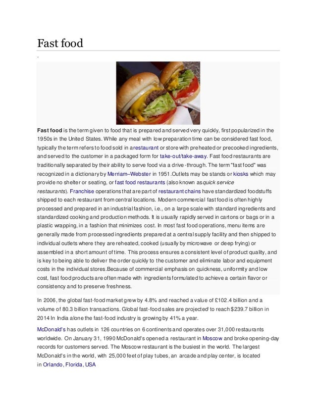 Fast food . Fast food is the term given to food that is prepared and served very quickly, first popularized in the 1950s i...