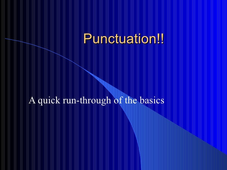 Punctuation!!A quick run-through of the basics