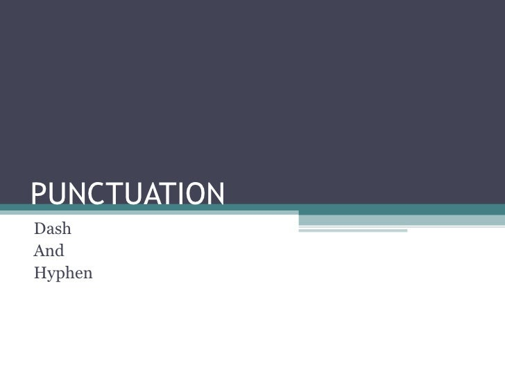PUNCTUATION Dash And Hyphen