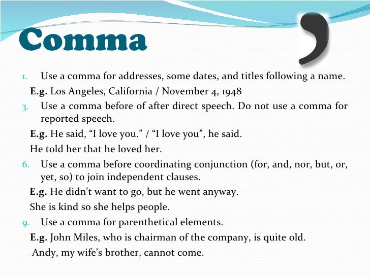 Comma with the help of People and additionally Verbs
