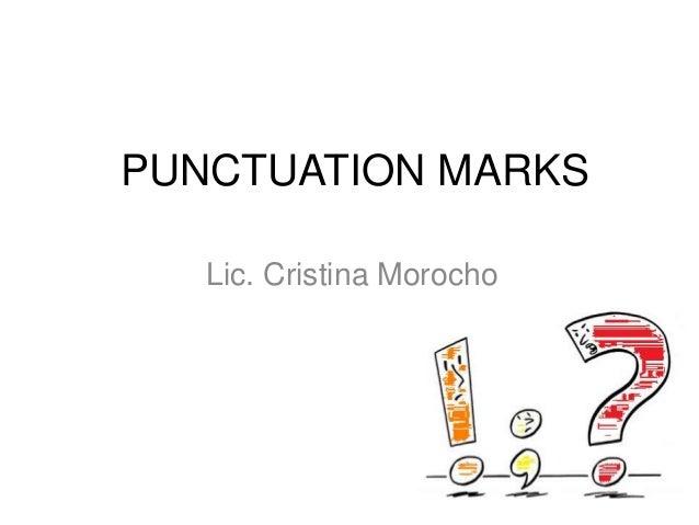 PUNCTUATION MARKS   Lic. Cristina Morocho