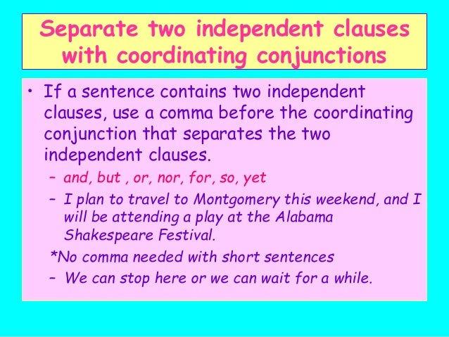 punctuation sentence and independent clauses example In each of these examples, a comma was used after the dependent clause to combine with an independent clause explain how to use a comma to attach clauses within a sentence combining dependent & independent clauses 5:54.