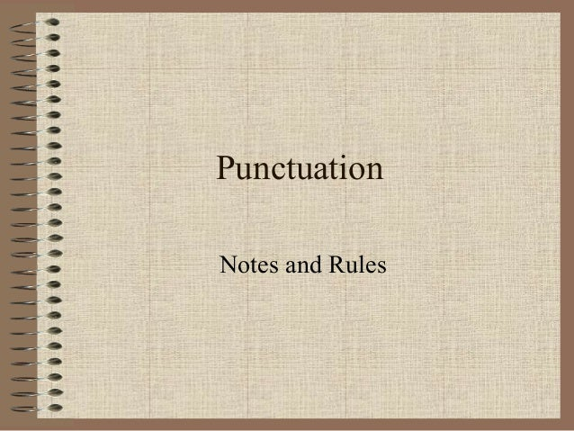 Punctuation Notes and Rules