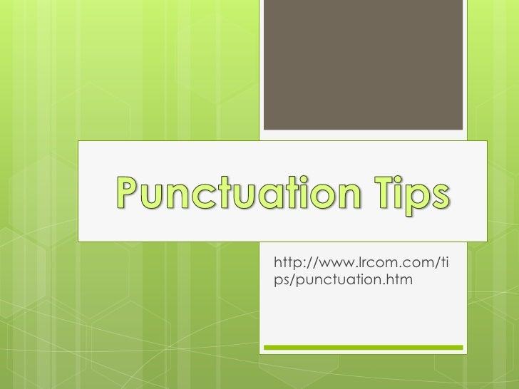 http://www.lrcom.com/tips/punctuation.htm