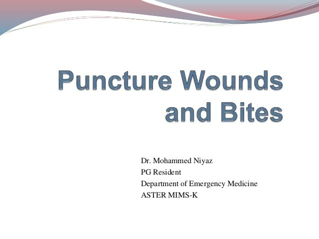 Puncture wounds and bites